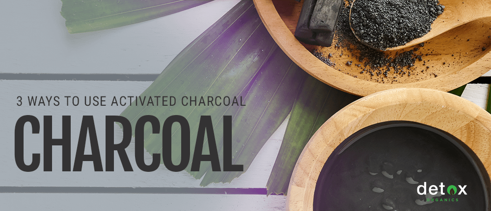 3 Ways to Use Activated Charcoal